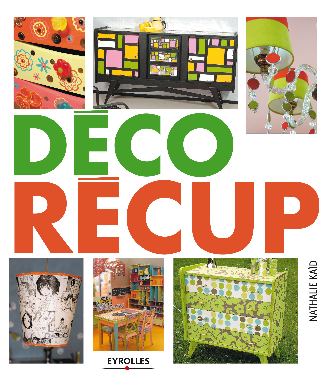 Un livre pour oser donner une seconde vie ses meubles et ses objets ate - Seconde vie des objets ...